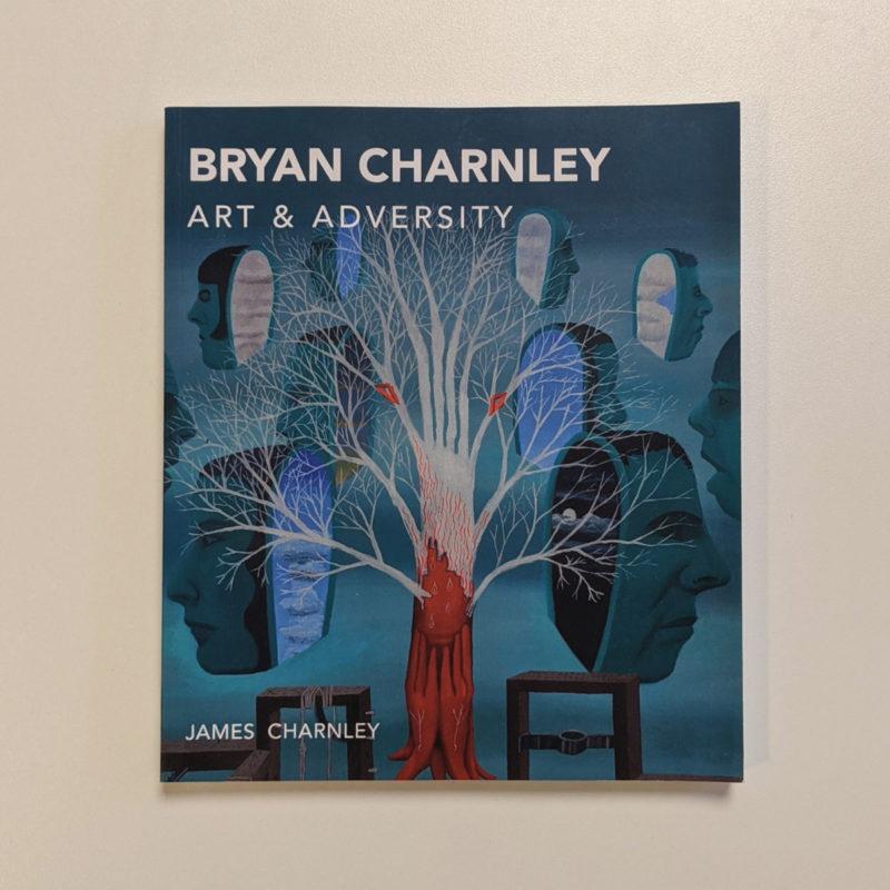 Bryan Charnley: Art and Adversity