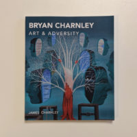 Bryan Charnley: Art and Adversity