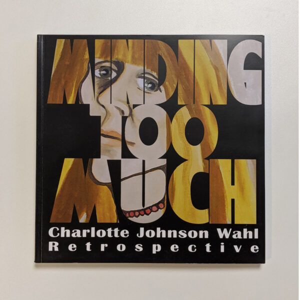 Minding Too Much: Charlotte Johnson Wahl
