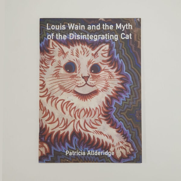 Louis Wain and the Myth of the Disintegrating Cat